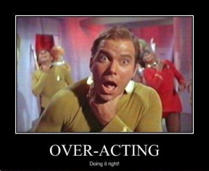 over-acting